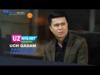 Sanatbek Farmonov - Uch qadam (Klip HD)