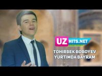 Tohirbek Boboyev - Yurtimda bayram (Klip HD)