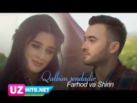 Farhod va Shirin - Qalbim sendadir (Klip HD)