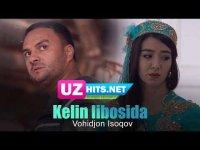 Vohidjon Isoqov - Kelin libosida (Klip HD)