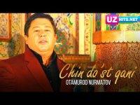 Otamurod Nurmatov - Chin do'st qani (Klip HD)