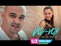 Arslan Esenov - Voy-voy (Klip HD)