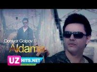Doniyor G'oipov - Aldama (Klip HD)
