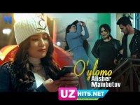 Alisher Mambetov - O'ylomo (Klip HD)