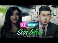Maqsad Qarayev - San bilan (Klip HD)