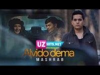Mashrab - Alvido dema (Klip HD)