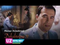 Mansur Xo'jaahmad - Dekabrning 31 (Klip HD)