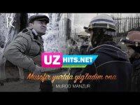 Murod Manzur - Musofir yurtda yig'ladim ona (Musofir 2) (Klip HD)