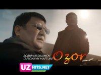 Bobur Madalimov (Afsonaviy Maftun) - Ozor (Klip HD)