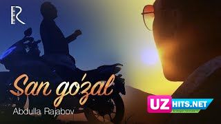 Abdulla Rajabov - San go'zal (Klip HD)