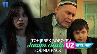 Tohirbek Boboyev - Jonim dadam (Jonim dadam filmiga soundtrack) (Klip HD)