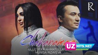 Ulug'bek Rahmatullayev va Munisa Rizayeva - Chakanamas (Klip HD)