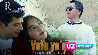 Isomiddin Nur - Vafo yo'q (Klip HD)