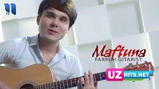 Farrux Gitarist - Maftuna (Klip HD)