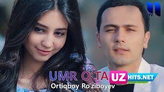 Ortiqboy Ro'ziboyev - Umr o'tar  (Klip HD)