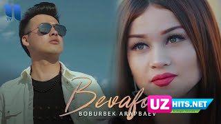 Boburbek Arapbaev - Bevafo (Klip HD)