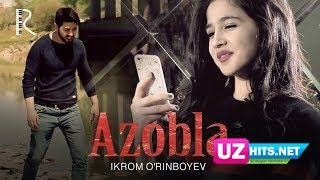 Ikrom O'rinboyev - Azobla  (Klip HD)