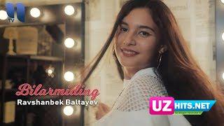 Ravshanbek Baltayev - Bilarmading (Klip HD)
