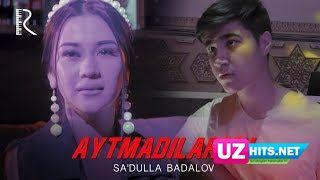 Sa'dulla Badalov - Aytmadilarmu (Klip HD)
