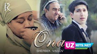 Sherbek Vaisov - Ona (Klip HD)