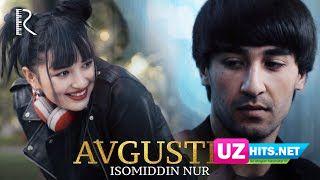 Isomiddin Nur - Avgustda (Klip HD)