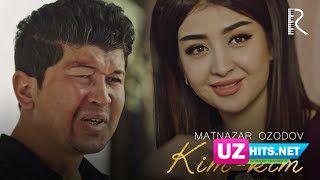 Matnazar Ozodov - Kim-kim (Klip HD)