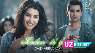Said Abbosxon - Sevdim to'g'risi (Klip HD)