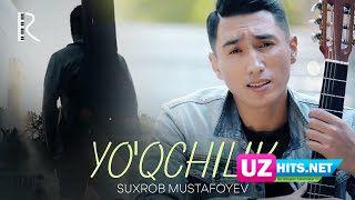Suxrob Mustafoyev - Yo'qchilik (Klip HD)
