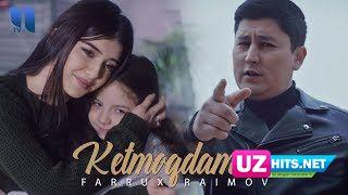 Farrux Raimov - Ketmoqdaman (Klip HD)