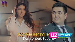 Komronbek Soburov - Xo'shiroyliqing (Klip HD)