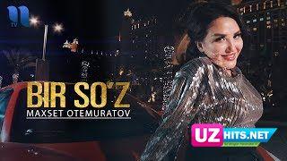 Maxset O'temuratov - Bir so'z (Klip HD)