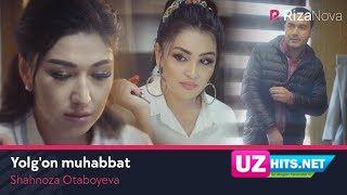 Shahnoza Otaboyeva - Yolg'on muhabbat (Klip HD)