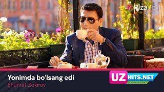 Shuhrat Zokirov - Yonimda bo'lsang edi (Klip HD)